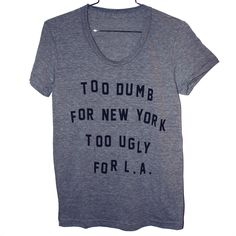 Thats why i belong in Austin   Dumb & Ugly TShirt Select Size by burgerandfriends on Etsy, $24.00