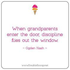 When grandparents enter the door... Discipline flies out the window.