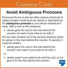 To make your writing more clear, avoid ambiguous pronouns.