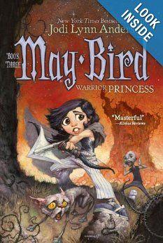 May Bird: Warrior Princess, Book #3: Jodi Lynn Anderson: 9781416906094: Amazon.com: Books