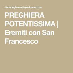 PREGHIERA POTENTISSIMA | Eremiti con San Francesco