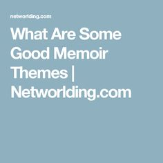 What Are Some Good Memoir Themes | Networlding.com