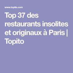 Top 37 des restaurants insolites et originaux à Paris | Topito