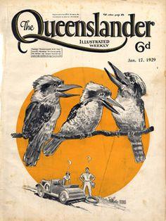 Vintage Poster - Cover from The Queenslander 1929 - Laughing Kookaburras Posters Australia, Australia Tourism, South Australia, Vintage Advertisements, Vintage Ads, Vintage Images, Australian Vintage, Australian Birds, Queenslander