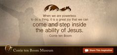 corrie ten boom quotes | the Corrie ten Boom Museum online to learn more about the Ten Boom ...