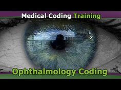 Ophthalmology Coding - YouTube Medical Coding Certification, Medical Coding Training, Medical Coder, Medical Billing And Coding, Cpc Certification, Medical Coding Course, Exams Tips, Teaching Style, Blue Eyes