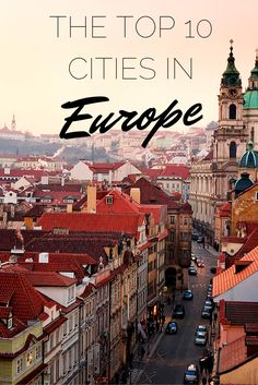 Top 10 Cities in Europe: Readers' Choice Awards 2014. Holy crap, I've been to all but one!