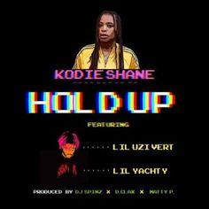 Kodie Shane Lil Uzi Vert Lil Yachty Hold Up (Dough Up)