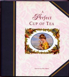 Perfect Cup of Tea by Pat Ross http://www.bookscrolling.com/the-best-books-about-tea-of-all-time/