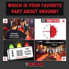 """""""Which is your favorite part about 9Round? Answer in the comments below! A. There's ALWAYS a trainer included to show you exactly what to do -- at no extra charge! B. You get a FULL-BODY workout in just 30 minutes! C. Because of our circuit format, there are NO CLASS TIMES. You get to workout on your own schedule! D. The workouts change DAILY, so you never get bored!"""""""