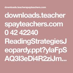 downloads.teacherspayteachers.com 0 42 42240 ReadingStrategiesJeopardy.ppt?ylaFpSAQ3I3eDi4R2ziJmi8j-7ShhNYnjPKjULucn0ifODGz3MxG-a4Ztr2p7t4M&file_name=ReadingStrategiesJeopardy.ppt