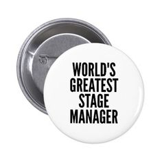 Worlds Greatest Stage Manager Pinback Button