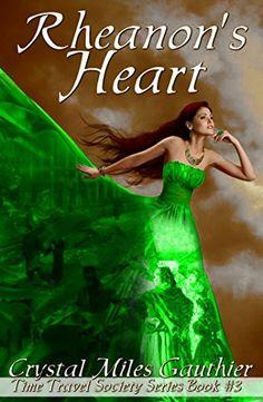 Rheanon's Heart (Time Travel Society Series Book 3) by Crystal Miles Gauthier http://www.amazon.com/dp/B0106L7HZ8/ref=cm_sw_r_pi_dp_fSTiwb088WDXR
