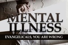 Evangelicals, You Are Wrong About Mental Illness. Wasn't sure about the title but if you read the whole thing I think you will be surprised. I was. Many good points. We don't tell cancer patients that they can JUST pray harder to cure themselves. We tell them to pray and we pray for them but we also make sure they're receiving treatment. It should be the same for mental illness.