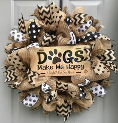 "Dogs Make Me Happy People Not So Much Burlap Deco Mesh Wreath This wreath measures approximately 24x24x7 and will be shipped in a large box to keep it from getting damaged - however it will probably need some ""floofing"" (very technical word) once it reaches it's final destination (just fluff out the mesh and straighten any ribbon that has gotten bent. These wreaths are for indoors or out but best on a porch with some kind of overhang so it's not getting constantly drenched by rain."