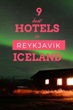 9 Best Hotels In Reykjavik, Iceland Iceland Travel Tips, Europe Travel Tips, Asia Travel, Travel Guide, Travel Destinations, Iceland Hotels Reykjavik, Hotel Island Reykjavik, Iceland Accommodation, Northern Lights Iceland
