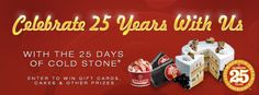 Want to win Cold Stone Gift Cards, Ice Cream Cakes, Ice Cream Parties for 20, or Free Ice Cream for a YEAR?! Check out The 25 Days of Cold Stone and enter daily between now and December 25th for your chance to win!