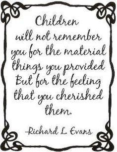 And I DO cherish my children~
