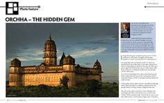Here's a 6-page photo-feature on Orchha, carried by Smart Photography - February 2013. Pages 1 and 2. For the rest, please click on - http://on.fb.me/XTVcqY