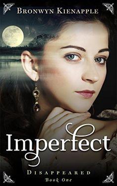 Imperfect (Disappeared Book 1) by Bronwyn Kienapple, http://www.amazon.com/dp/B00WFDZSIE/ref=cm_sw_r_pi_dp_0DHCvb0X73PAM