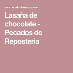 Lasaña de chocolate - Pecados de Reposteria