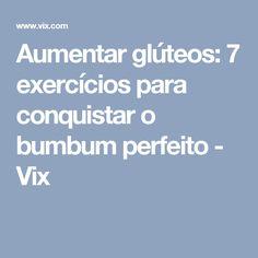 Aumentar glúteos: 7 exercícios para conquistar o bumbum perfeito - Vix