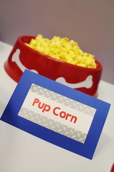 Pup-corn; Paw Patrol birthday party ideas; Puppy party ideas