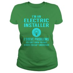 Electric Installer I Solve Problem Job Title Shirts #gift #ideas #Popular #Everything #Videos #Shop #Animals #pets #Architecture #Art #Cars #motorcycles #Celebrities #DIY #crafts #Design #Education #Entertainment #Food #drink #Gardening #Geek #Hair #beauty #Health #fitness #History #Holidays #events #Home decor #Humor #Illustrations #posters #Kids #parenting #Men #Outdoors #Photography #Products #Quotes #Science #nature #Sports #Tattoos #Technology #Travel #Weddings #Women