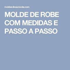 MOLDE DE ROBE COM MEDIDAS E PASSO A PASSO