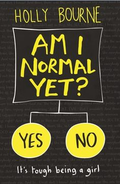 Am I Normal Yet? by Holly Bourne Read Jul 19th - 20th