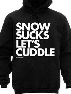 "Unisex ""Snow Sucks Let's Cuddle"" Hoodie by Dpcted Apparel (Black)"