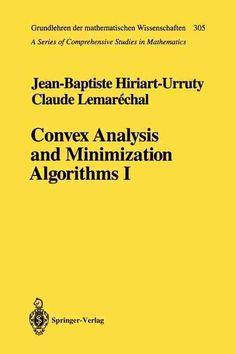 Convex Analysis and Minimization Algorithms: Fundamentals