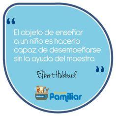 """""""El objeto de enseñar a un niño es hacerlo capaz de desempeñarse sin la ayuda del maestro. Elbert Hubbard #frases #diadelmaestro #motivacion"""