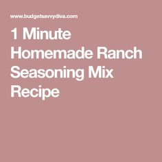 1 Minute Homemade Ranch Seasoning Mix Recipe
