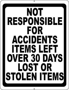 Not Responsible for Accidents, Items Left Over 30 Days, Lost or Stolen Items Sign