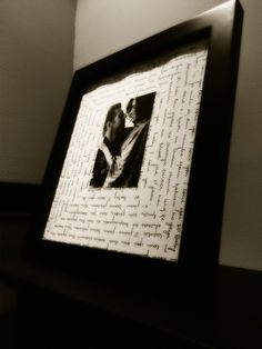 Picture of you & your husband on your wedding day framed with your choice of your favorite song lyrics, Bible scripture or your wedding vows!!! So sweet