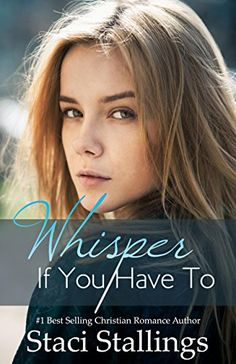 Whisper If You Have To: A Contemporary Christian Romance by Staci Stallings http://www.amazon.com/dp/B00M2764LS/ref=cm_sw_r_pi_dp_BnfBwb0PH9H4D