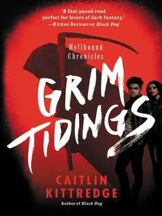 Title details for Grim Tidings by Caitlin Kittredge