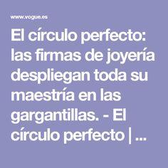 El círculo perfecto: las firmas de joyería despliegan toda su maestría en las gargantillas. - El círculo perfecto | Galería de fotos 8 de 13 | Vogue