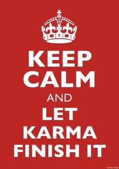 Love it!♥. Via: #Vielka Valenzuela Profile Pics@ fb. #Karma is a bitch.