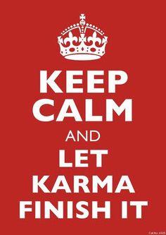 Love it!♥. Via: #Vielka Valenzuela Profile Pics@ fb. #Karma is a bitch.