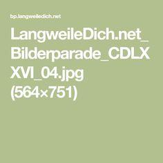 LangweileDich.net_Bilderparade_CDLXXVI_04.jpg (564×751)