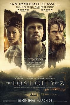 The Lost City of Z (2017) - beautiful movie! Charlie Hunnam / Robert Pattison /Sienna Miller