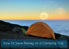 How to Save Money on a Camping Trip