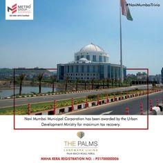 #NaviMumbaiTrivia Navi Mumbai Municipal Corporation has been awarded by the Urban Development Ministry for maximum tax recovery. www.metrogroupindia.com #MetroGroup #RealEstate #Property #LuxuryHomes #NaviMumbai
