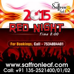 Red Night   Features:  Multi cuisine gala dinner Russian belly dancers Dance group Band performance DJ Bar Couple games Fireworks show Amazing prizes to win -trip to Bangkok  For more details contact us @ +91 135-2521400/01/02