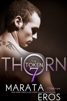 Thorn by Marata Eros (The Token #7)  He has been a dark and mysterious character in The Token series and finally we get the low down on Thorn. Eros wrote a memorizing, dark tale of organized crime and the man who's undercover role in exposing it all.    http://tometender.blogspot.com/2014/08/thorn-by-marata-eros-token-7.html