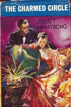 The Charmed Circle by Juliet Armstrong published by Mills and Boon in 1957