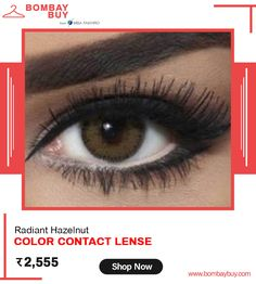 Transform your eyes with a new glow with Radiant Hazelnut Color Contact Lense from lens Buy Contact Lenses Online, E Online, Colored Contacts, Hazel Eyes, Glow, Fashion Accessories, Stuff To Buy, Tinted Contact Lenses, Coloured Contact Lenses