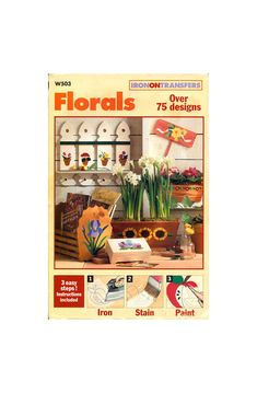 Make It Florals Iron-On Transfers with over 75 Floral Designs for Craft Projects, Factory Folded, Uncut Various Sizes Craft Books, Book Crafts, Vintage Crafts, Iron On Transfer, Floral Designs, Florals, Craft Projects, Sewing Patterns, Embroidery